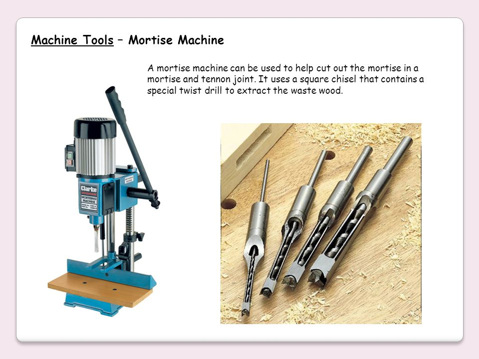 Machine Tools – Mortise Machine