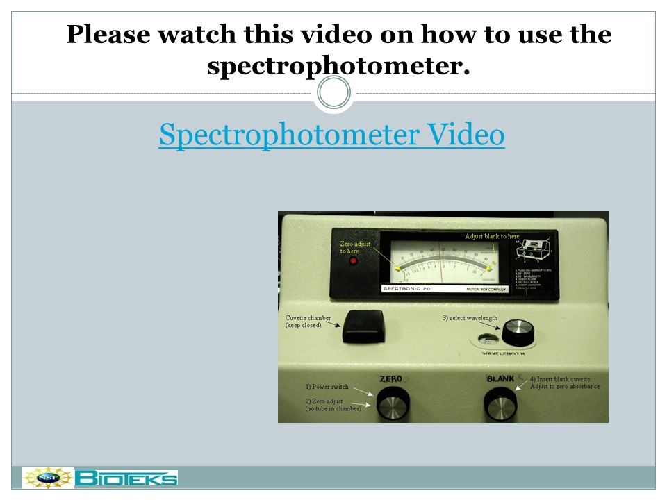 Please watch this video on how to use the spectrophotometer.