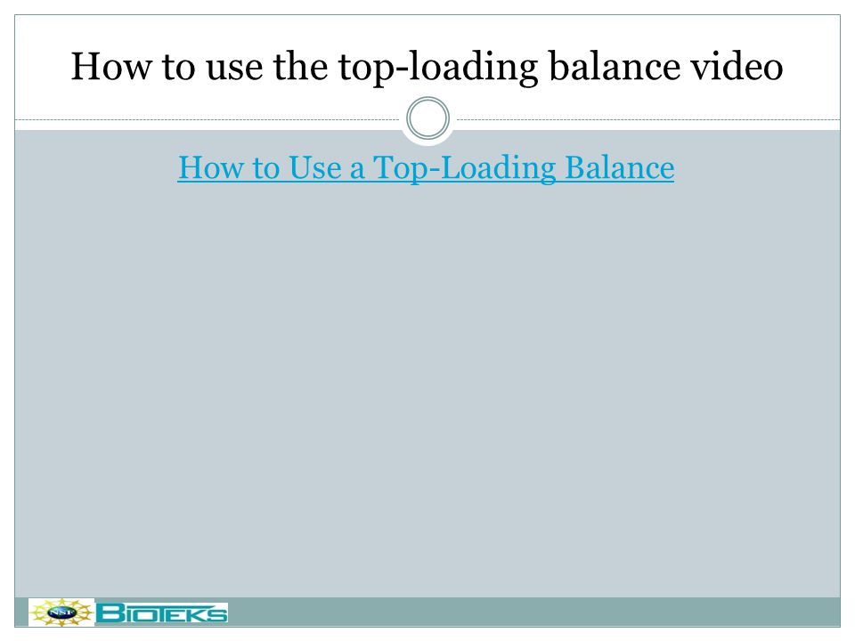 How to use the top-loading balance video