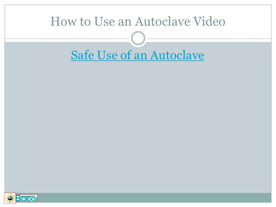 How to Use an Autoclave Video