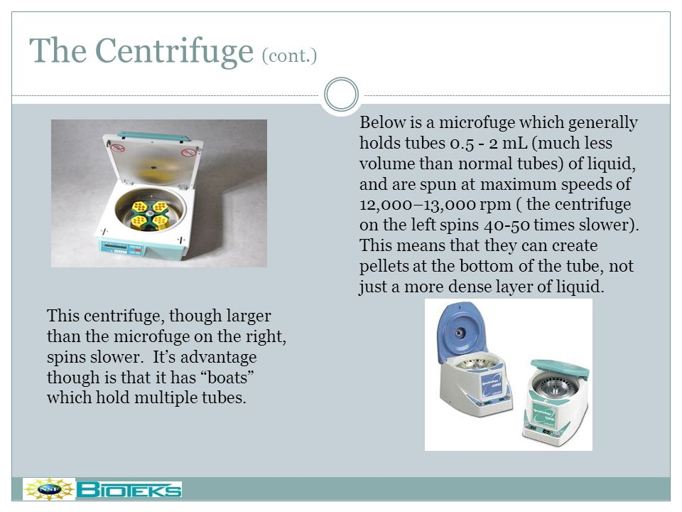 The Centrifuge (cont.)