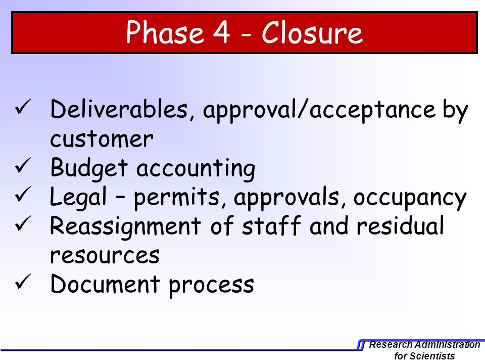 Phase 4 - Closure Deliverables, approval/acceptance by customer