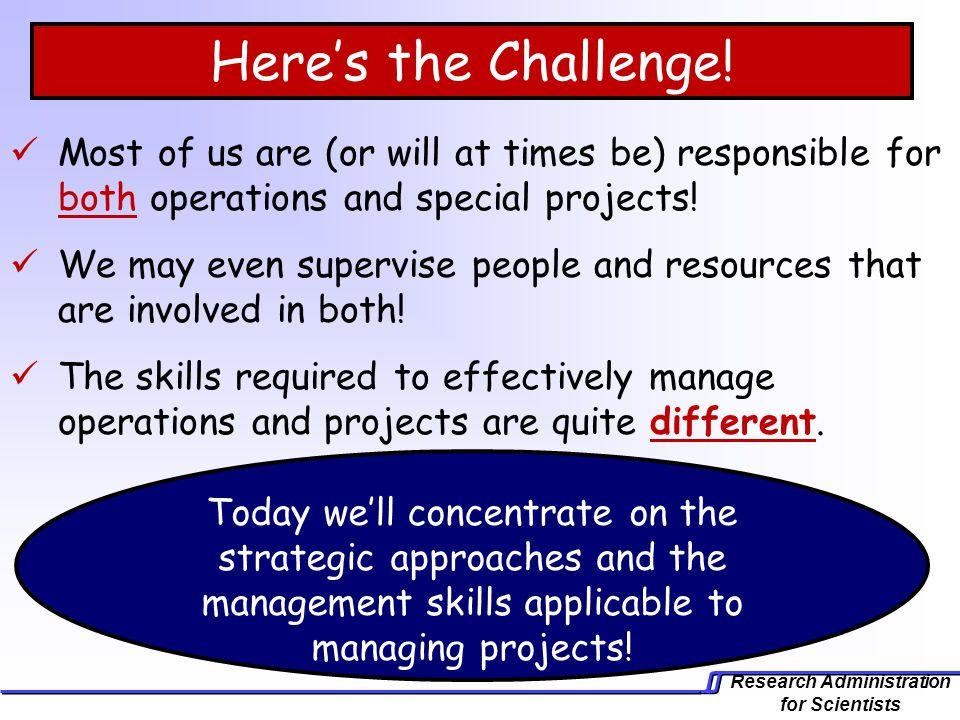 Here's the Challenge! Most of us are (or will at times be) responsible for both operations and special projects!