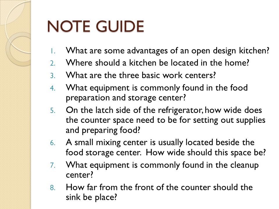 NOTE GUIDE What are some advantages of an open design kitchen