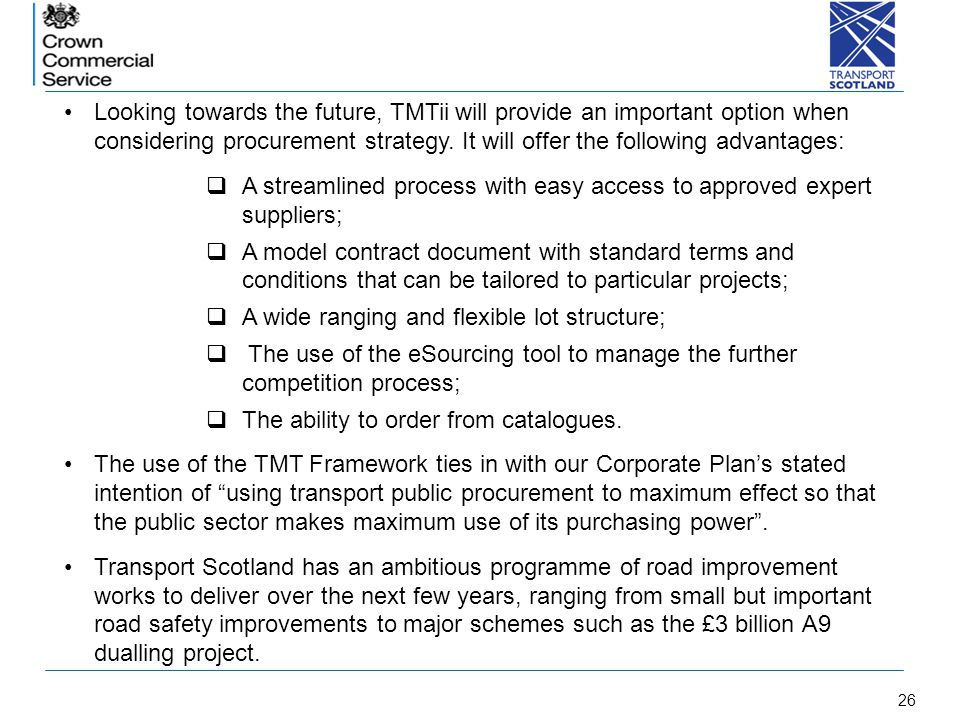 c Looking towards the future, TMTii will provide an important option when considering procurement strategy. It will offer the following advantages: