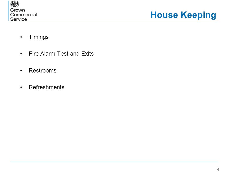 House Keeping Timings Fire Alarm Test and Exits Restrooms Refreshments