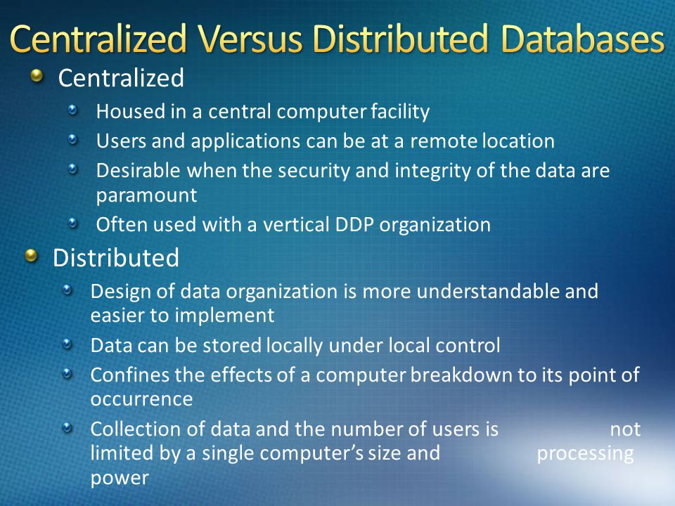 Centralized Versus Distributed Databases