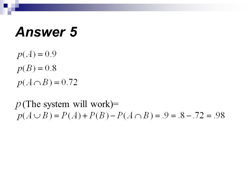 Answer 5 (The system will work)=