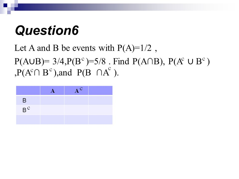 Question6 Let A and B be events with P(A)=1/2 ,