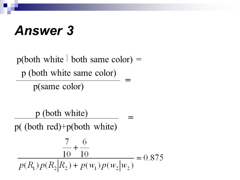 Answer 3 p(both white both same color) = p (both white same color)