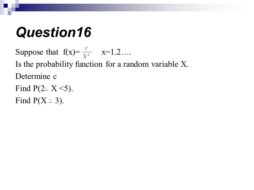 Question16 Suppose that f(x)= x=1.2….