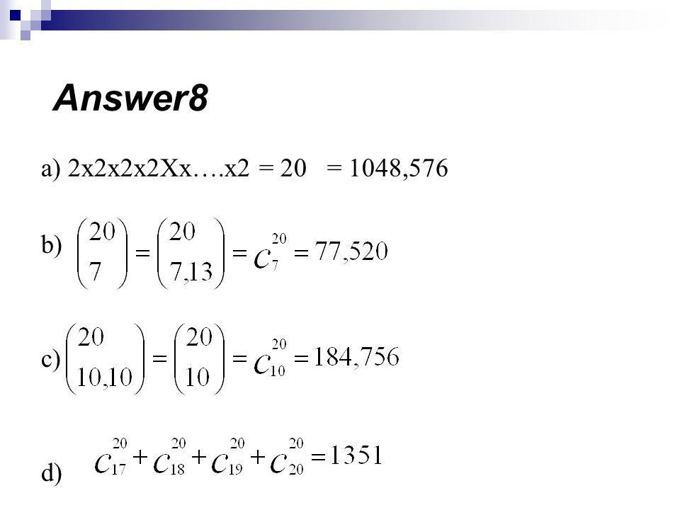 Answer8 a) 2x2x2x2Xx….x2 = 20 = 1048,576 b) c) d)