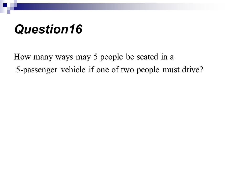 Question16 How many ways may 5 people be seated in a