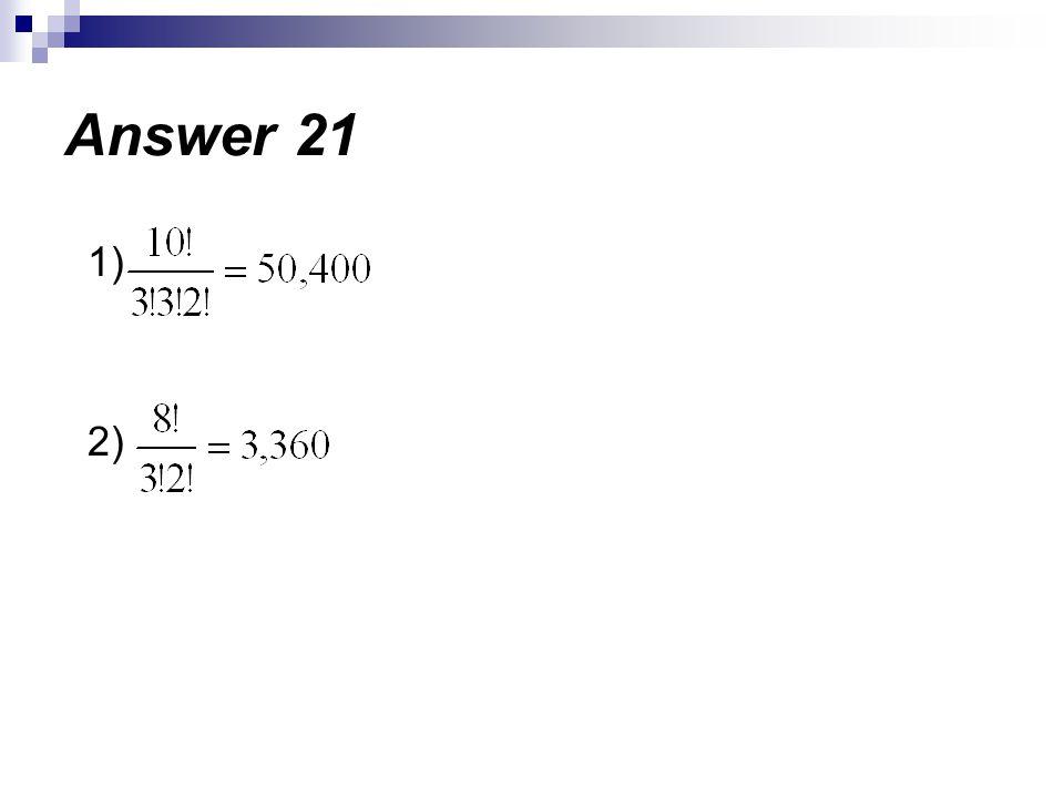 Answer 21 1) 2)