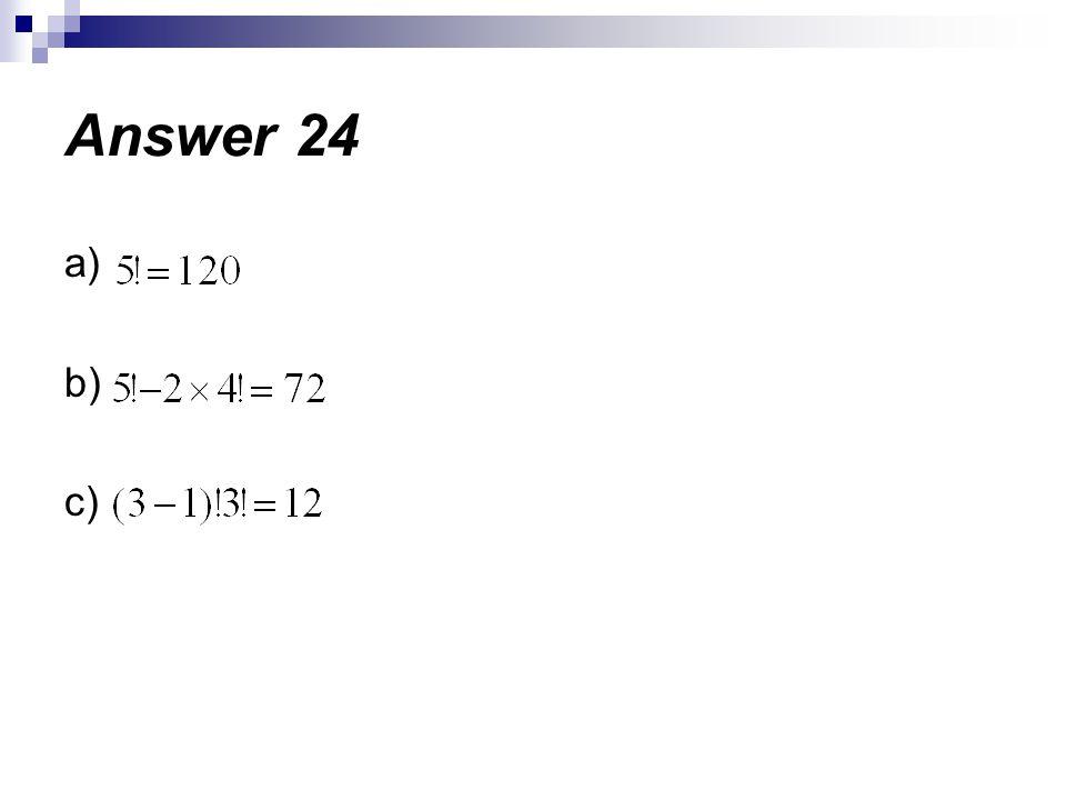 Answer 24 a) b) c)