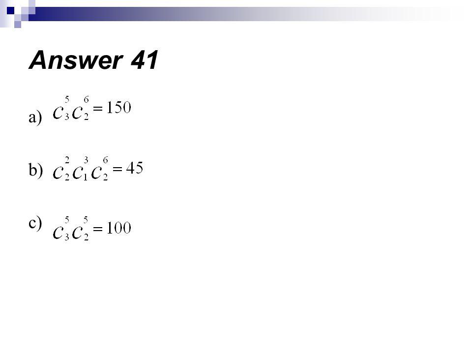 Answer 41 a) b) c)