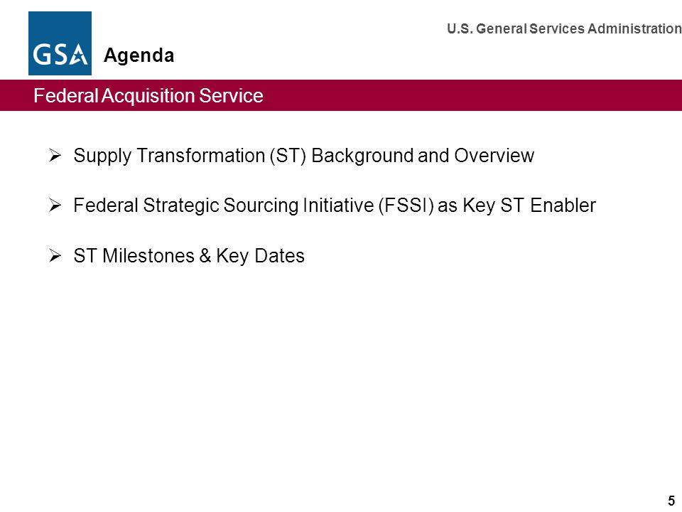 Agenda Supply Transformation (ST) Background and Overview. Federal Strategic Sourcing Initiative (FSSI) as Key ST Enabler.