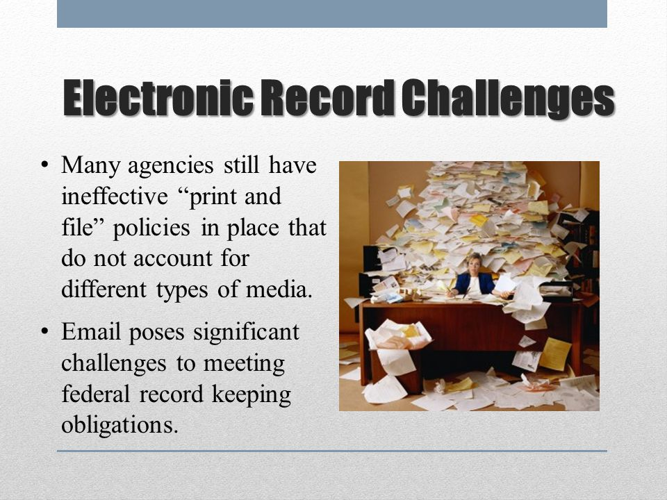 Electronic Record Challenges