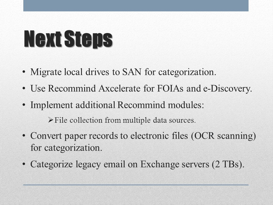Next Steps Migrate local drives to SAN for categorization.