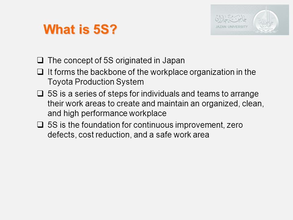 What is 5S The concept of 5S originated in Japan