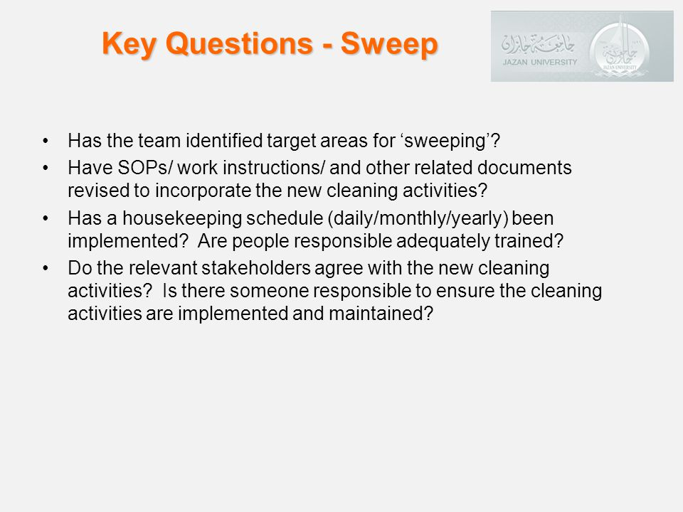 Key Questions - Sweep Has the team identified target areas for 'sweeping'