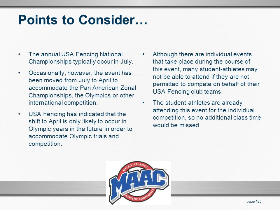 Points to Consider… The annual USA Fencing National Championships typically occur in July.