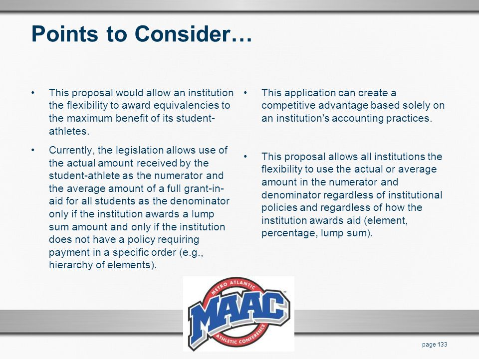 Points to Consider… This proposal would allow an institution the flexibility to award equivalencies to the maximum benefit of its student-athletes.