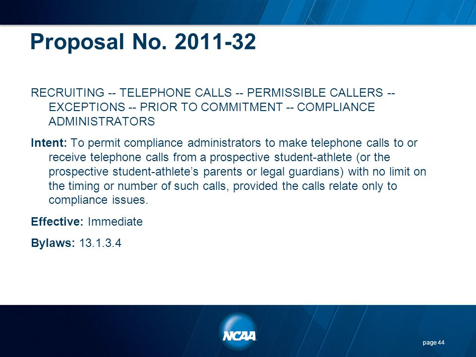 Proposal No. 2011-32 RECRUITING -- TELEPHONE CALLS -- PERMISSIBLE CALLERS -- EXCEPTIONS -- PRIOR TO COMMITMENT -- COMPLIANCE ADMINISTRATORS.