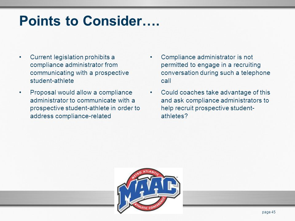 Points to Consider…. Current legislation prohibits a compliance administrator from communicating with a prospective student-athlete.