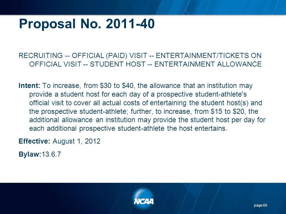 Proposal No. 2011-40 RECRUITING -- OFFICIAL (PAID) VISIT -- ENTERTAINMENT/TICKETS ON OFFICIAL VISIT -- STUDENT HOST -- ENTERTAINMENT ALLOWANCE.