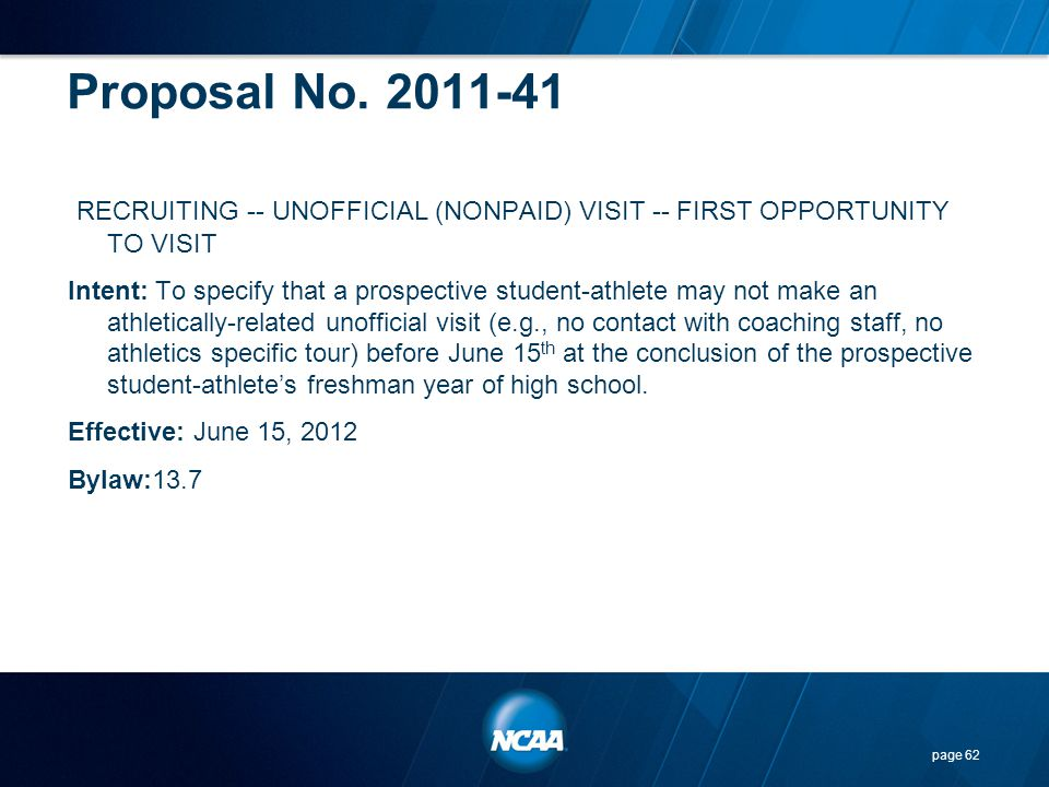 Proposal No. 2011-41 RECRUITING -- UNOFFICIAL (NONPAID) VISIT -- FIRST OPPORTUNITY TO VISIT.
