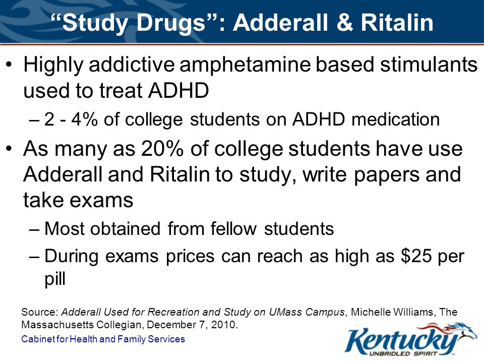 Study Drugs : Adderall & Ritalin