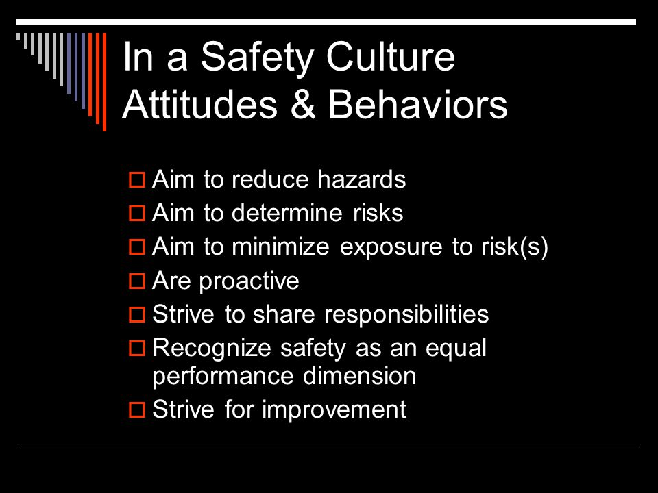 In a Safety Culture Attitudes & Behaviors