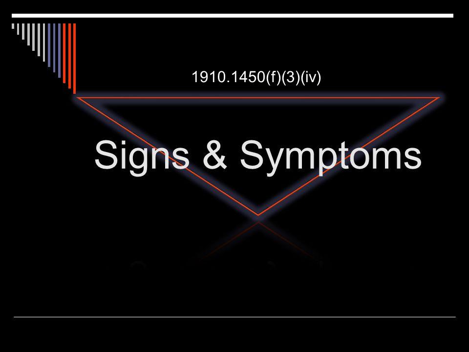 1910.1450(f)(3)(iv) Signs & Symptoms