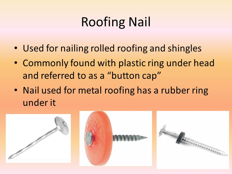 Roofing Nail Used for nailing rolled roofing and shingles