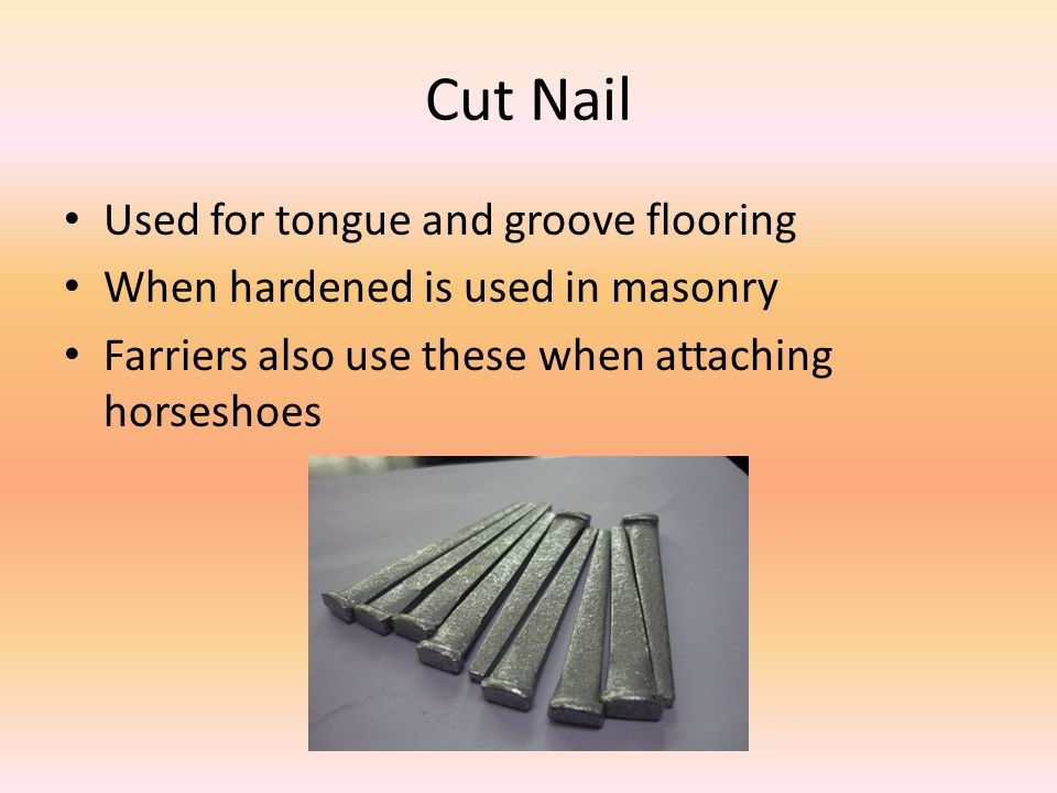 Cut Nail Used for tongue and groove flooring