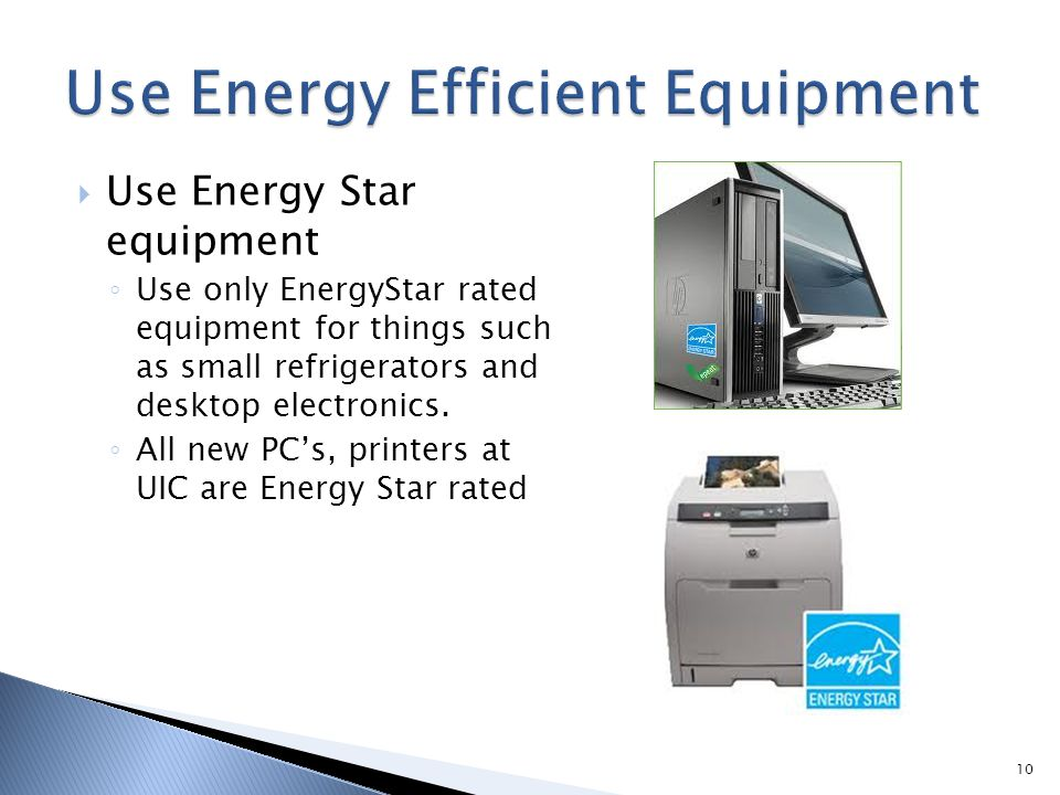 Use Energy Efficient Equipment