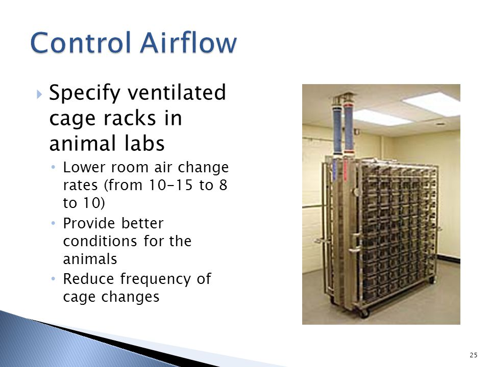 Control Airflow Specify ventilated cage racks in animal labs