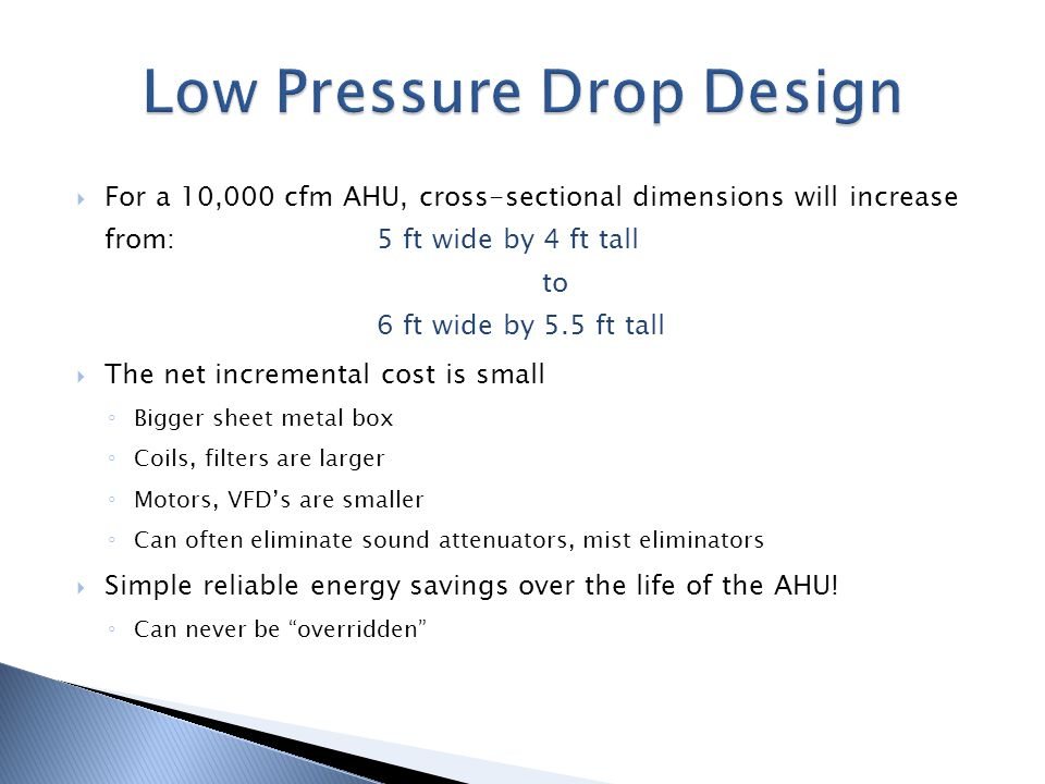 Low Pressure Drop Design