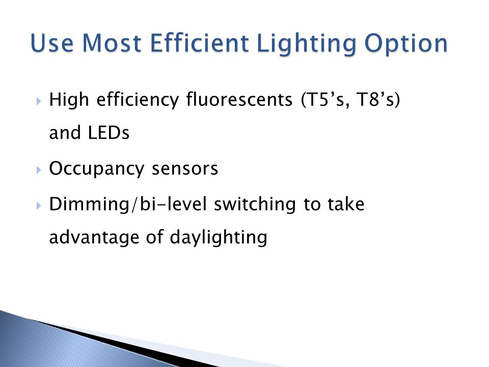 Use Most Efficient Lighting Option