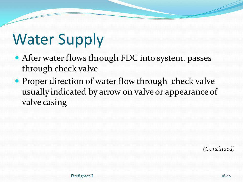Water Supply After water flows through FDC into system, passes through check valve.