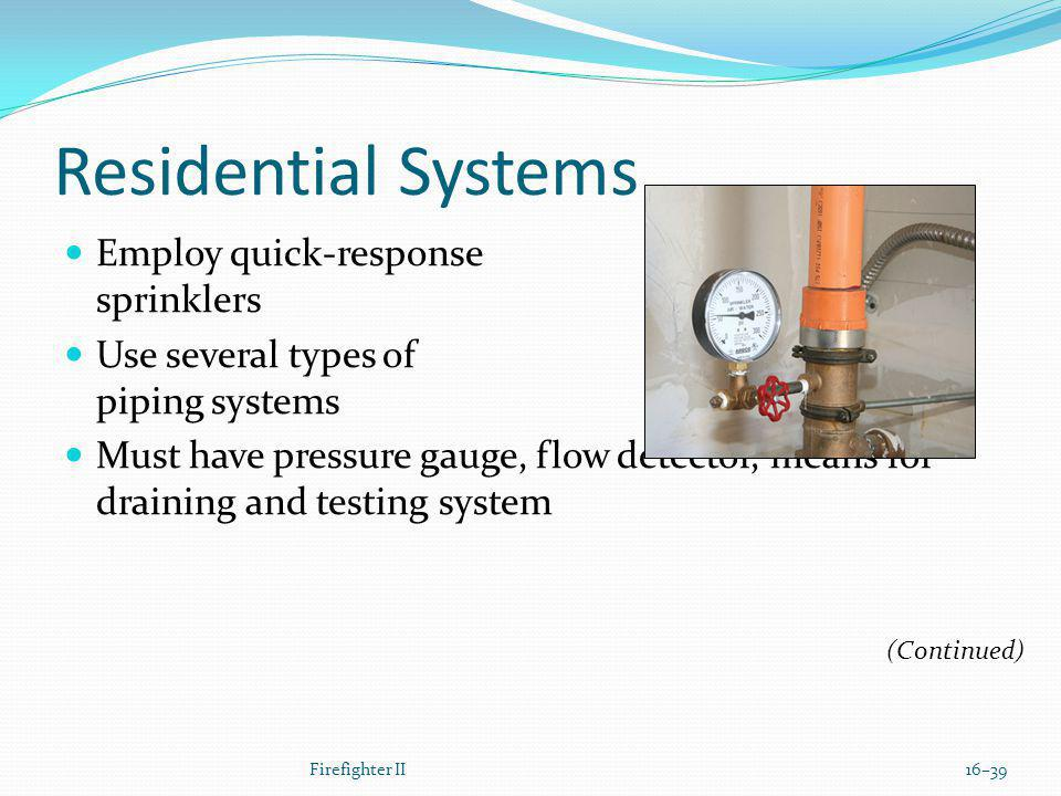 Residential Systems Employ quick-response sprinklers