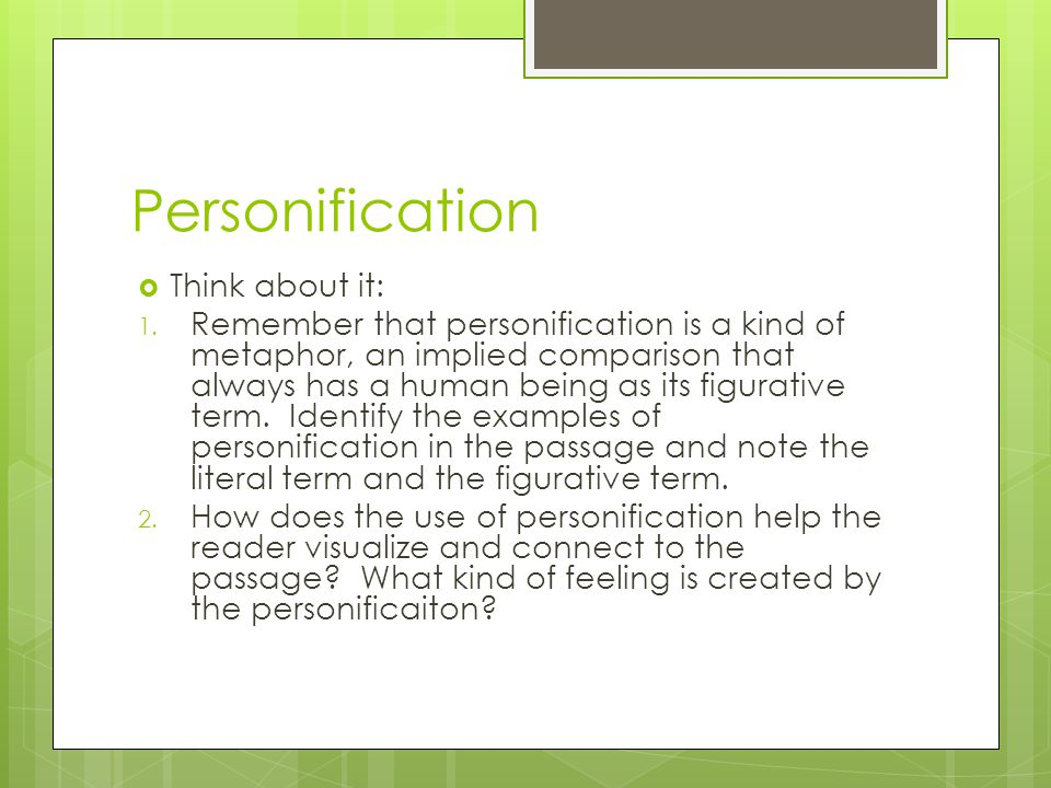 Personification Think about it: