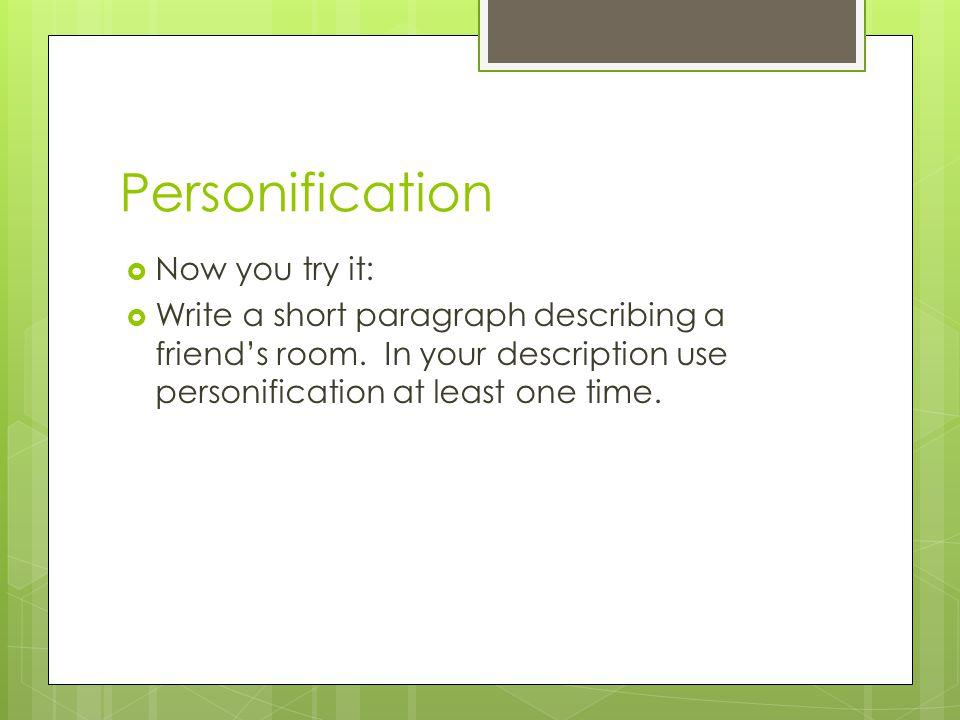 Personification Now you try it: