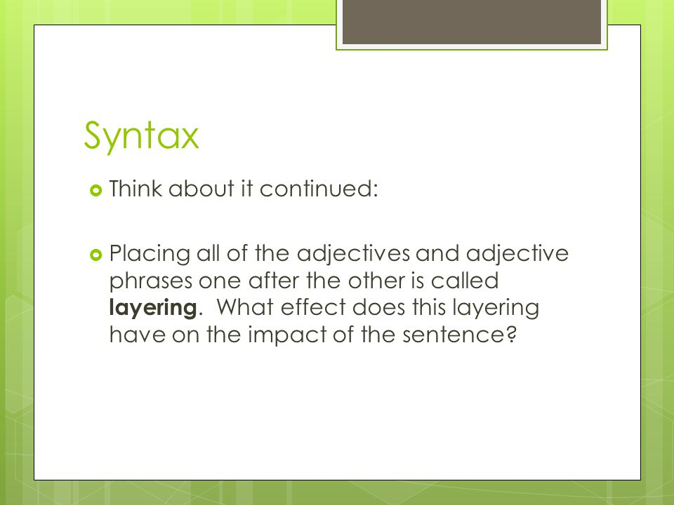 Syntax Think about it continued: