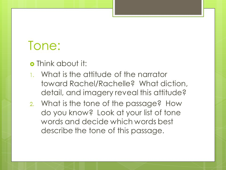 Tone: Think about it: What is the attitude of the narrator toward Rachel/Rachelle What diction, detail, and imagery reveal this attitude