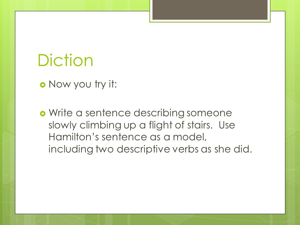 Diction Now you try it: