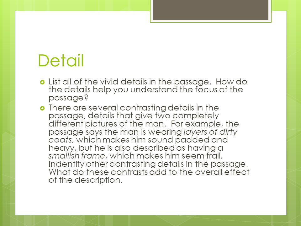 Detail List all of the vivid details in the passage. How do the details help you understand the focus of the passage