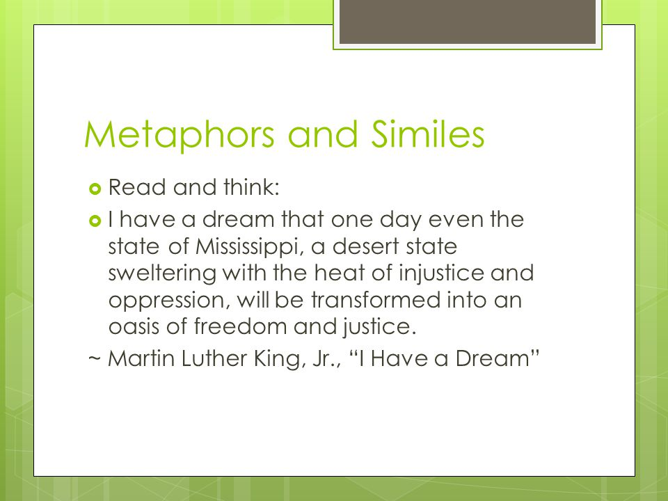 Metaphors and Similes Read and think: