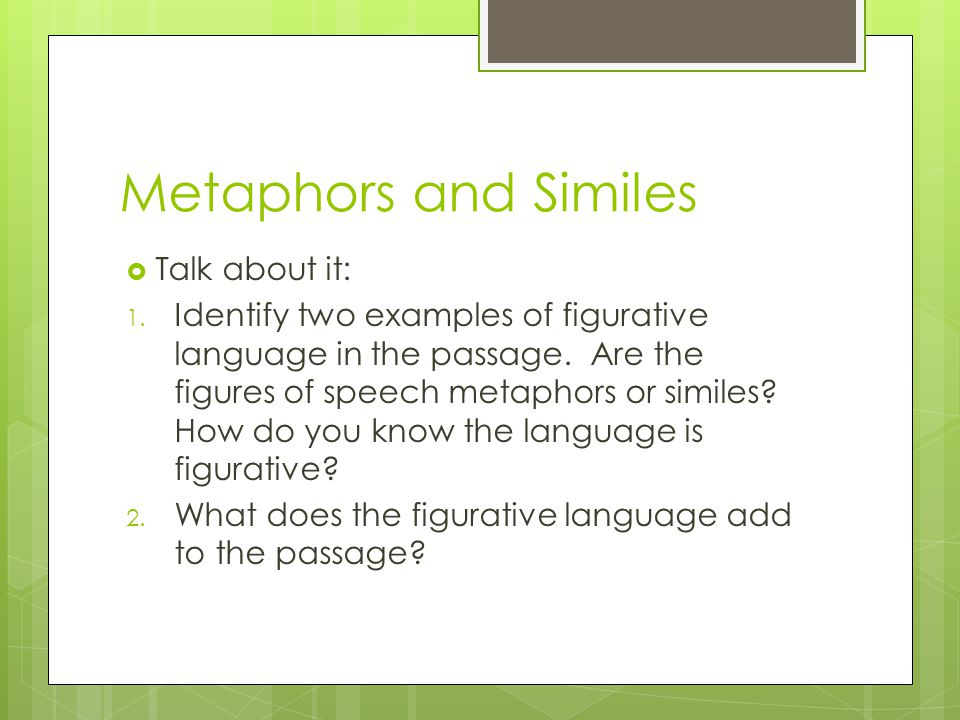 Metaphors and Similes Talk about it: